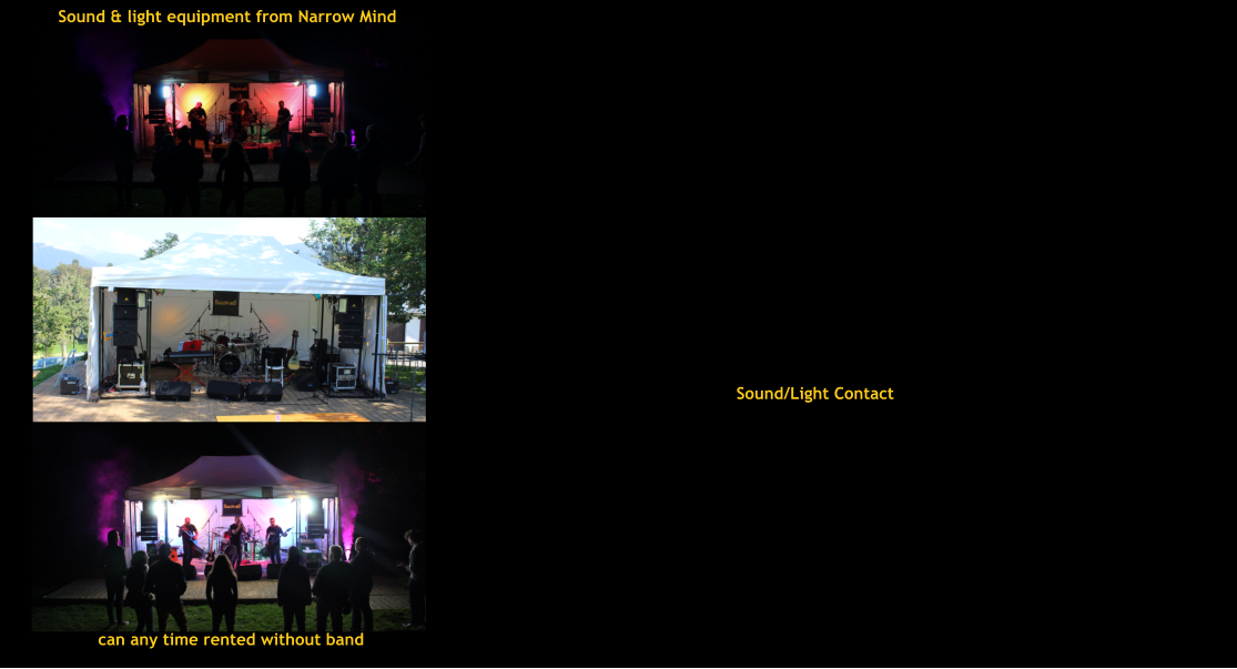 Sound & light equipment from Narrow Mind can any time rented without band Sound/Light Contact